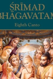 Srimad Bhagavatam. Canto 8: Withdrawal of the Cosmic Creations