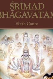 Srimad Bhagavatam. Canto 6: Prescribed Duties for Mankind